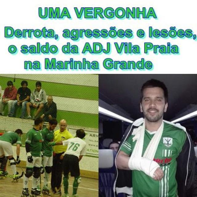 Da Marinha Grande, ADJ Vila Praia traz derrota, agressões e lesões.